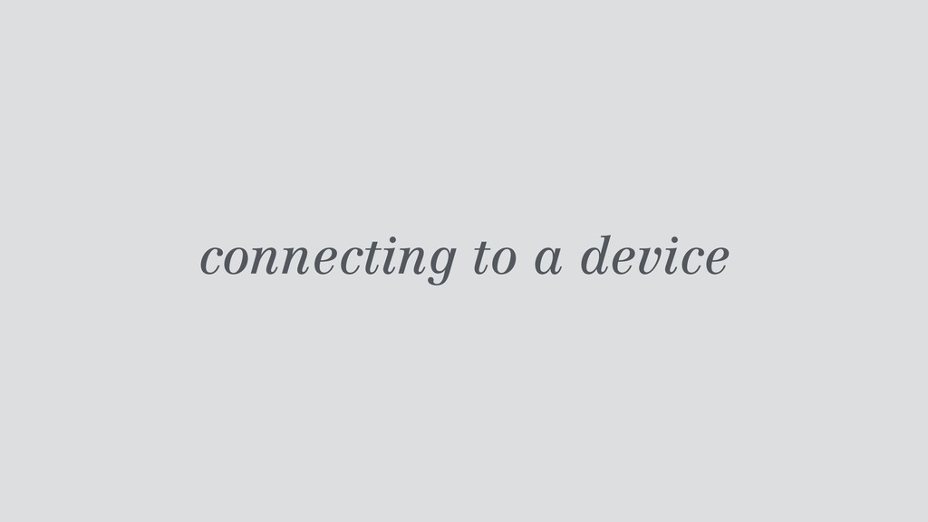 connecting to a device
