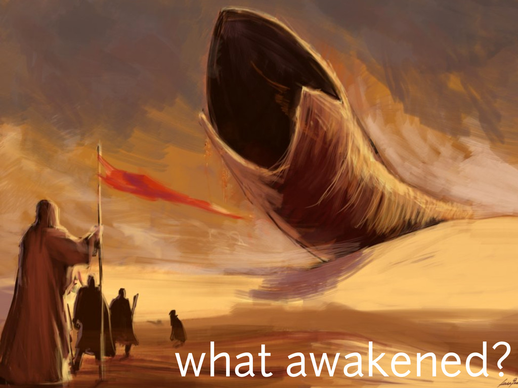 what awakened?