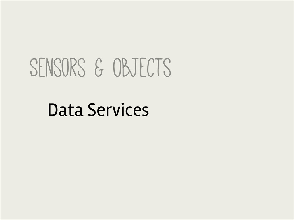 Sensors & Objects Data Services
