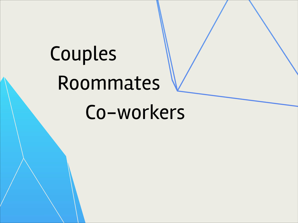 Couples Roommates Co-workers