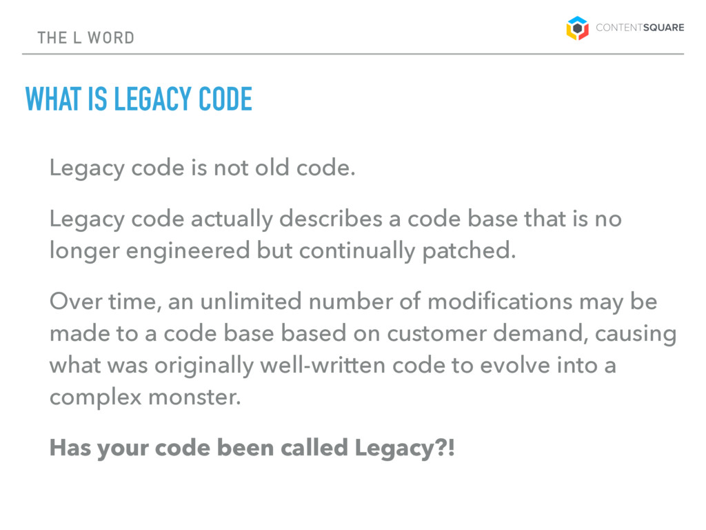 THE L WORD WHAT IS LEGACY CODE Legacy code is n...