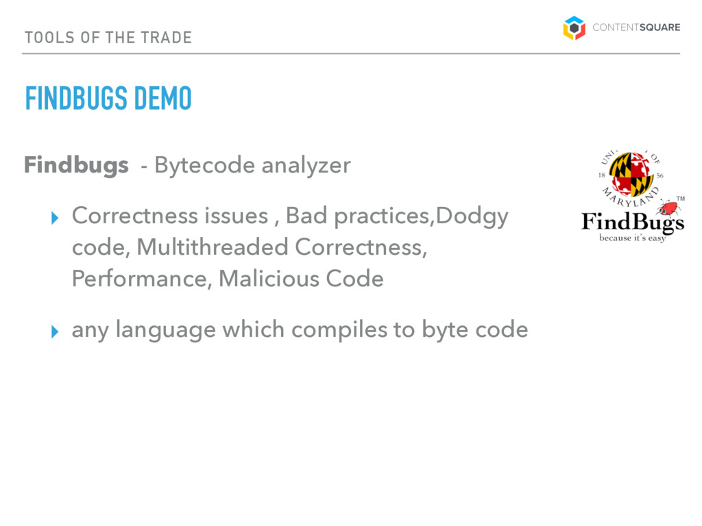 TOOLS OF THE TRADE FINDBUGS DEMO Findbugs - Byt...