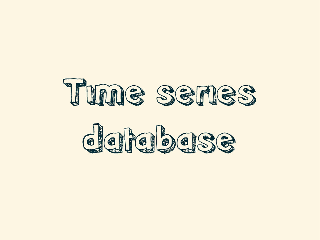 Time series database