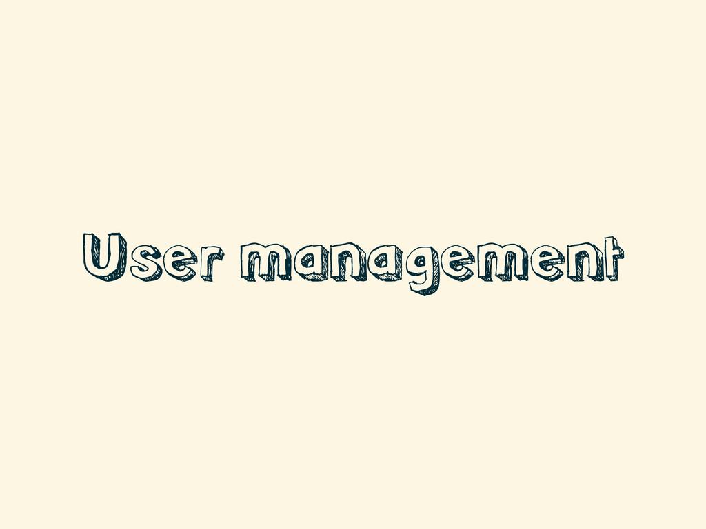 User management