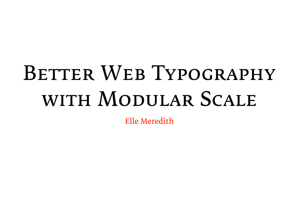Better Web Typography with Modular Scale Elle M...