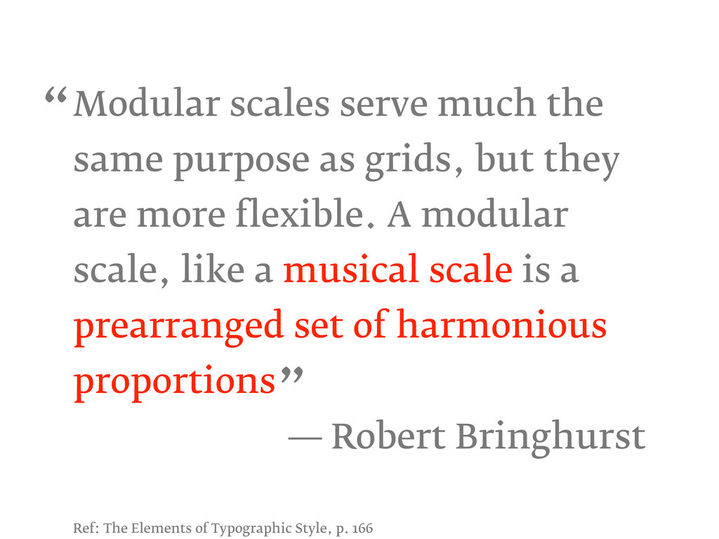 Modular scales serve much the same purpose as g...