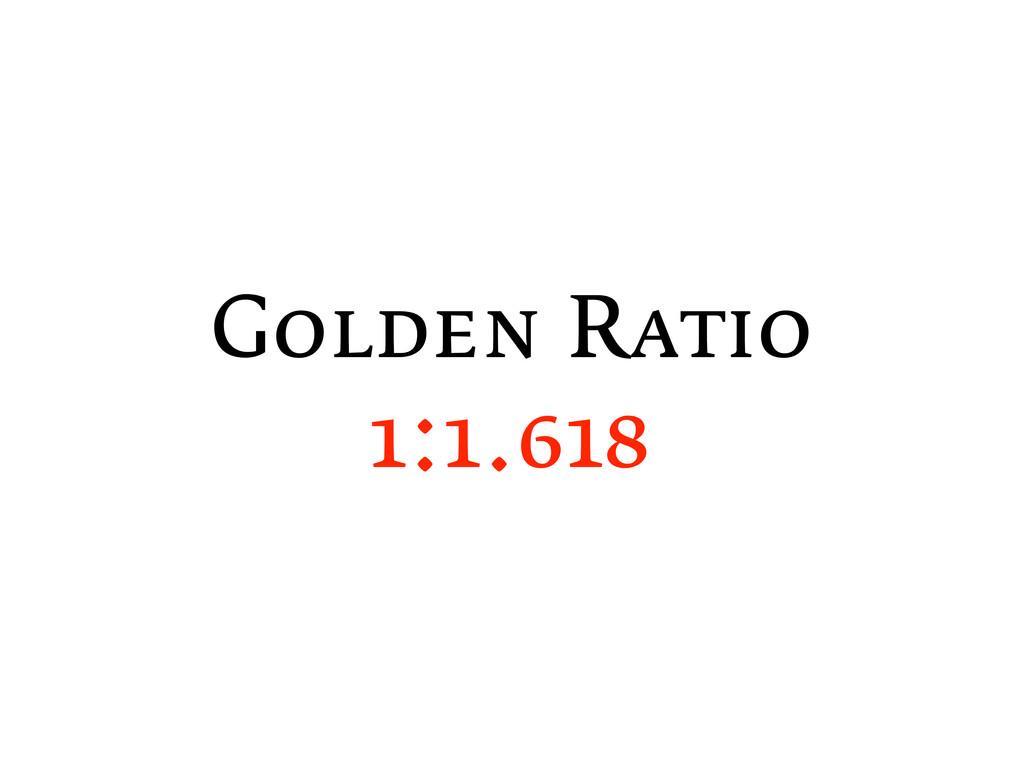 Golden Ratio 1:1.618