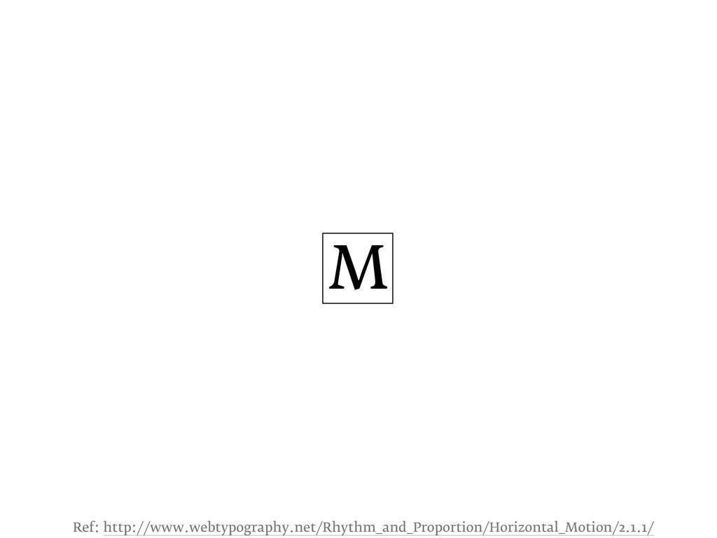 M Ref: http://www.webtypography.net/Rhythm_and_...