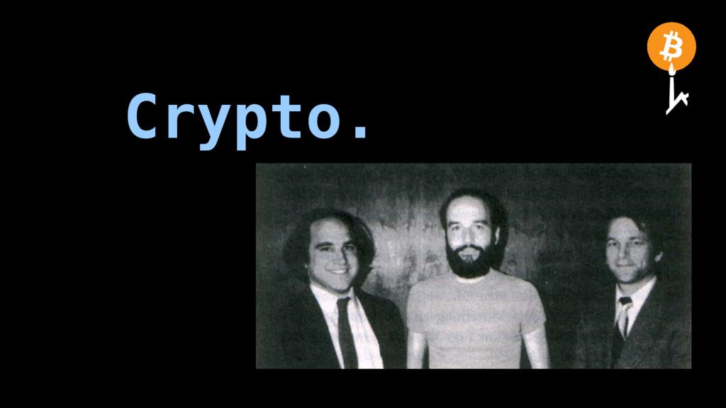 Crypto.