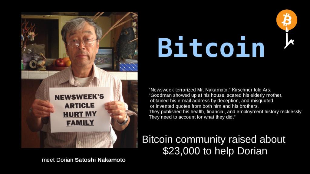 "Bitcoin meet Dorian Satoshi Nakamoto ""Newsweek ..."