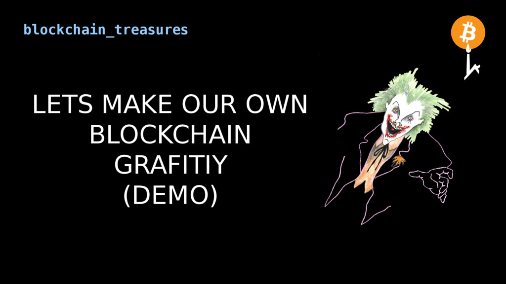 blockchain_treasures LETS MAKE OUR OWN BLOCKCHA...