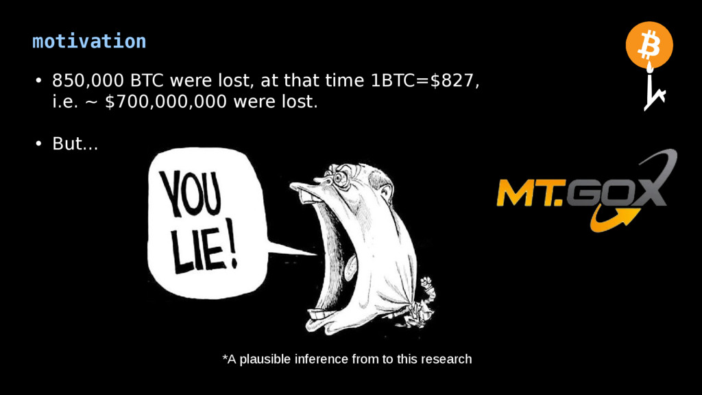 motivation • 850,000 BTC were lost, at that tim...