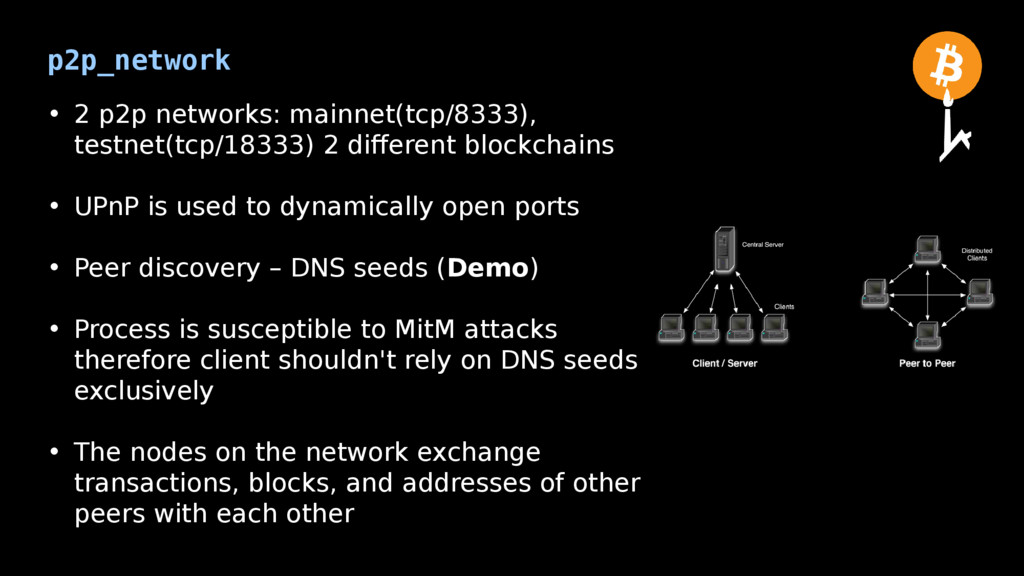 p2p_network • 2 p2p networks: mainnet(tcp/8333)...