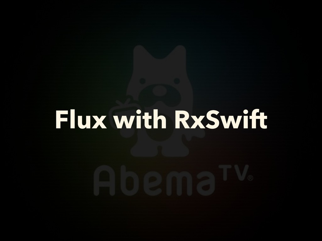 Flux with RxSwift