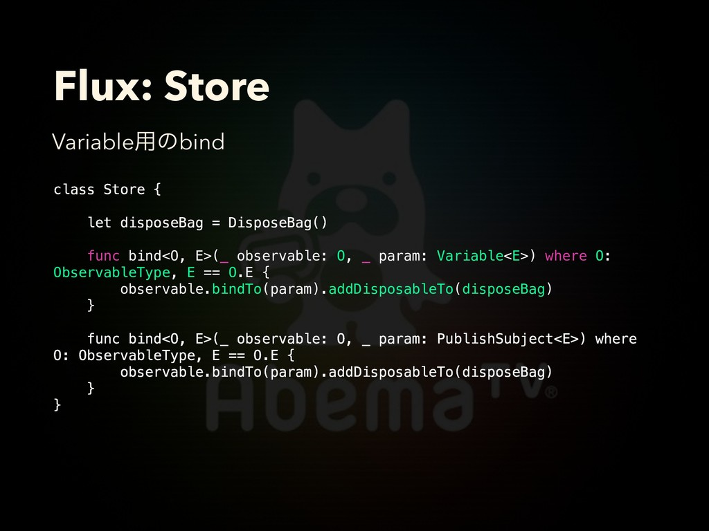 Flux: Store class Store { let disposeBag = Disp...