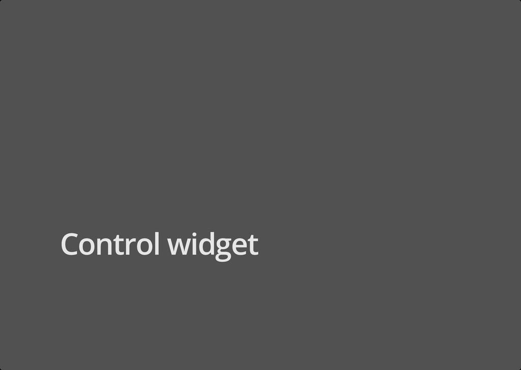 Control widget