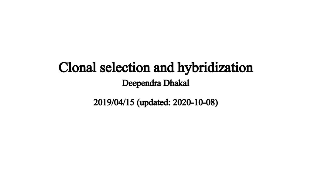 Clonal selection and hybridization Deependra Dh...