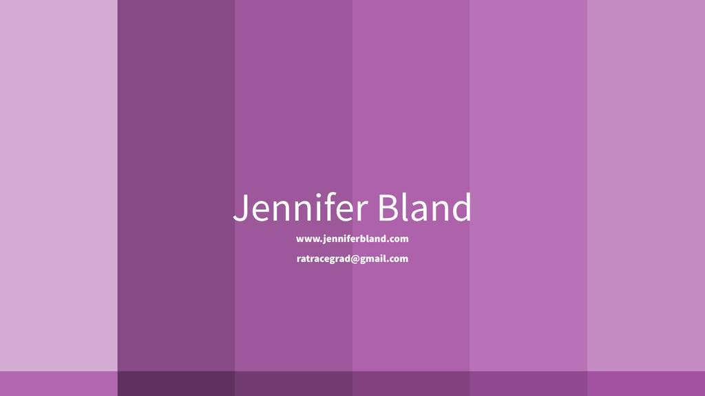 Jennifer Bland www.jenniferbland.com ratracegra...