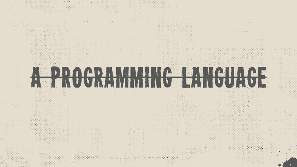 A programming language !5