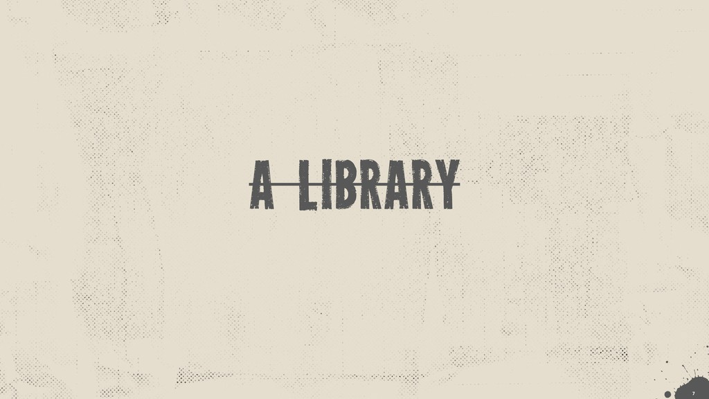 A library !7