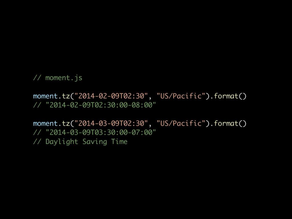 """// moment.js moment.tz(""""2014-02-09T02:30"""", """"US/..."""