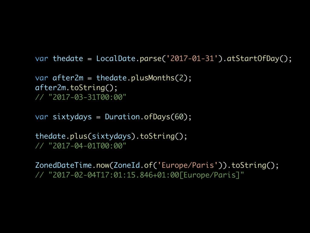 var thedate = LocalDate.parse('2017-01-31').atS...