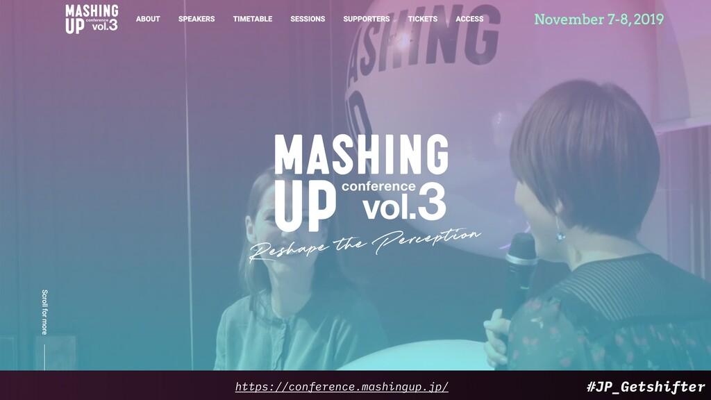 #JP_Getshifter https://conference.mashingup.jp/