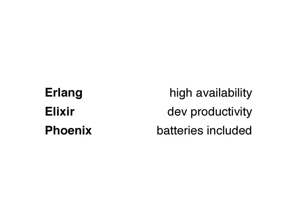 Erlang high availability Elixir dev productivit...