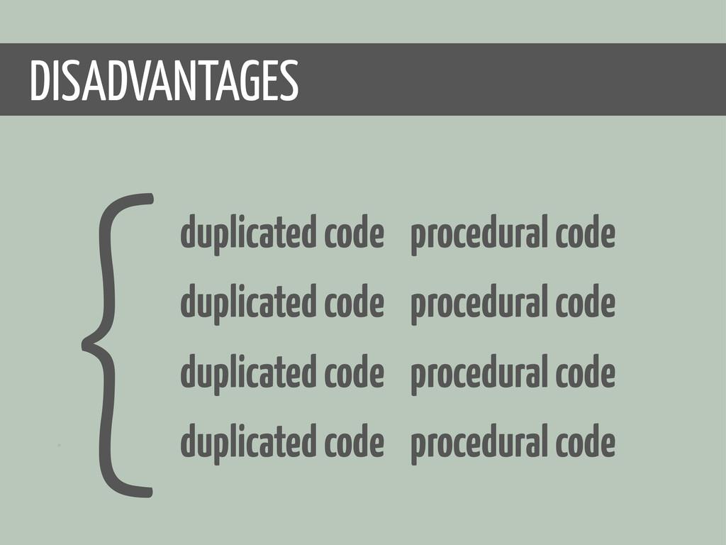 00 {duplicated code procedural code duplicated ...