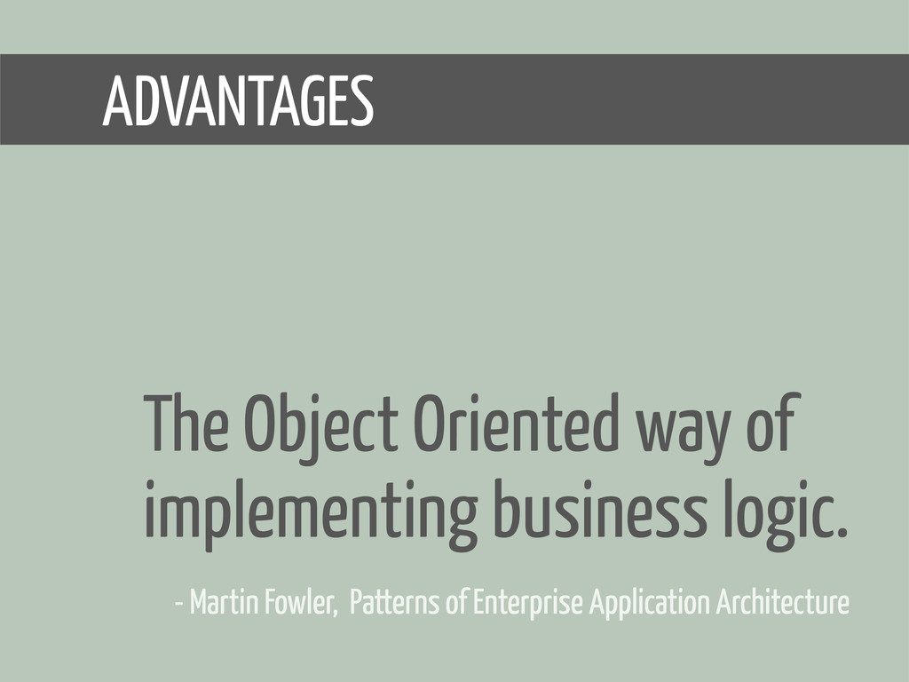 ADVANTAGES - Martin Fowler, Patterns of Enterpr...