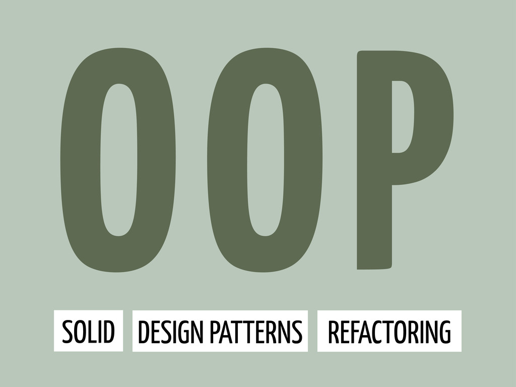 OOP SOLID DESIGN PATTERNS REFACTORING