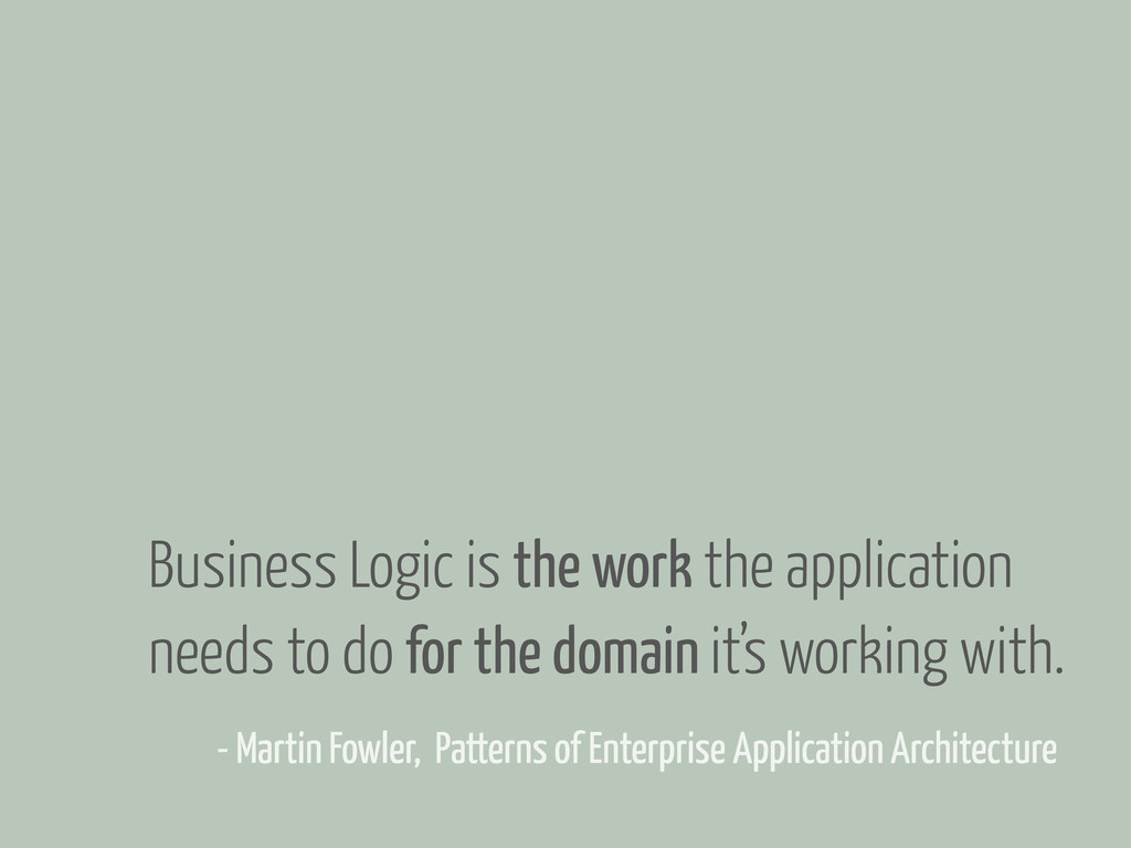 - Martin Fowler, Patterns of Enterprise Applica...