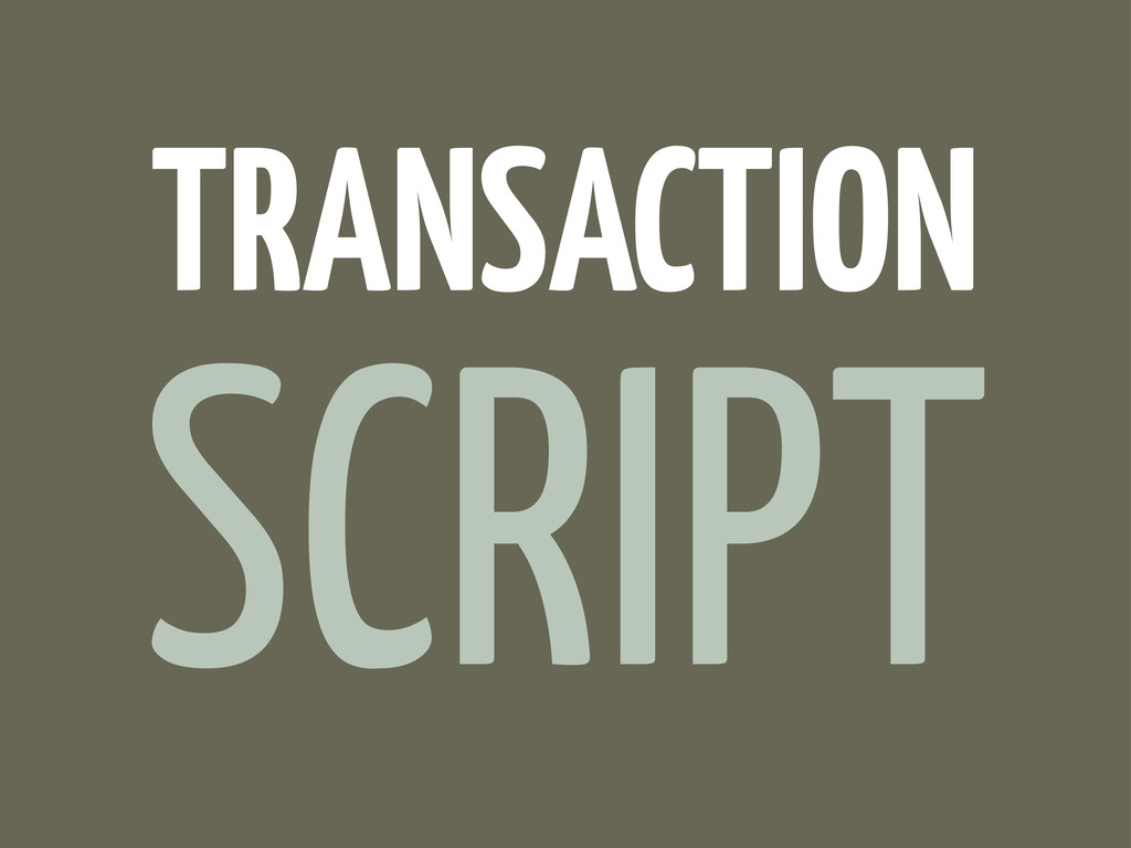 SCRIPT TRANSACTION
