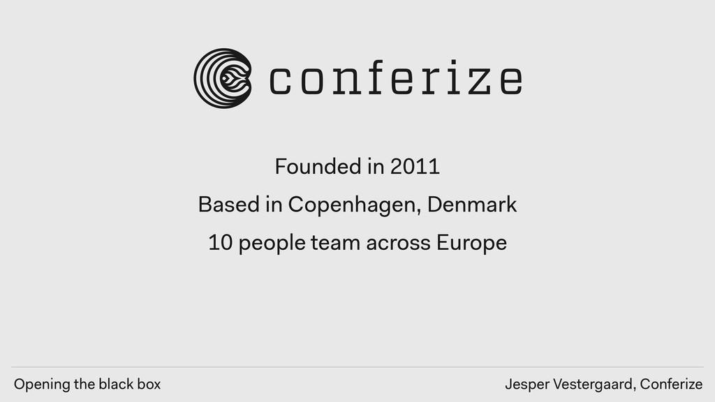 Opening the black box Jesper Vestergaard, Confe...