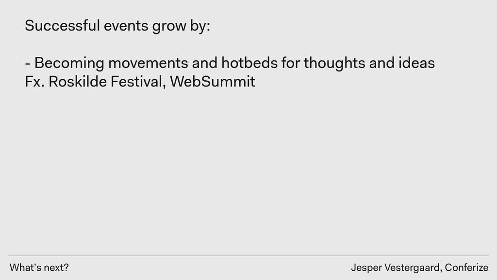 What's next? Jesper Vestergaard, Conferize Succ...