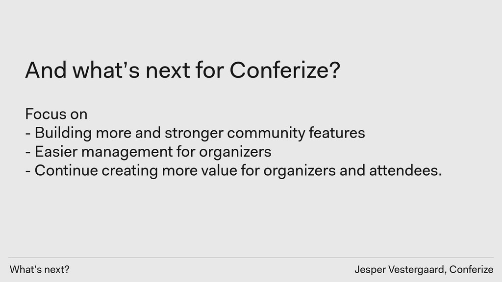 What's next? Jesper Vestergaard, Conferize And ...