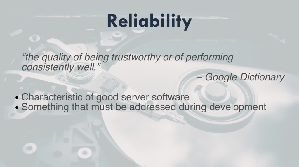 "Reliability ""the quality of being trustworthy o..."