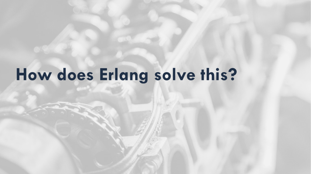How does Erlang solve this?