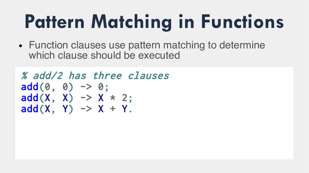 Pattern Matching in Functions ● Function clause...