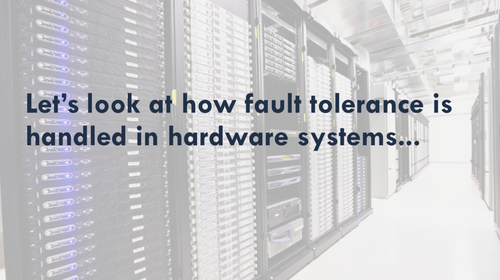 Let's look at how fault tolerance is handled in...