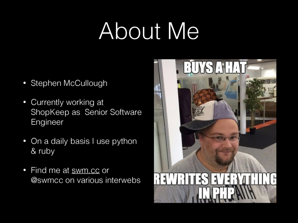 About Me • Stephen McCullough • Currently worki...