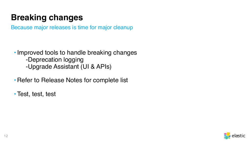 12 Breaking changes • Improved tools to handle ...