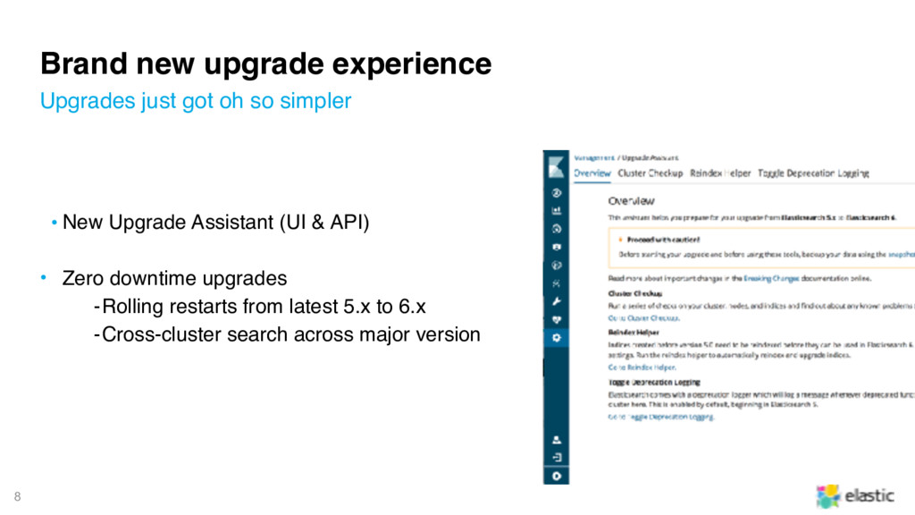 8 Brand new upgrade experience • New Upgrade As...
