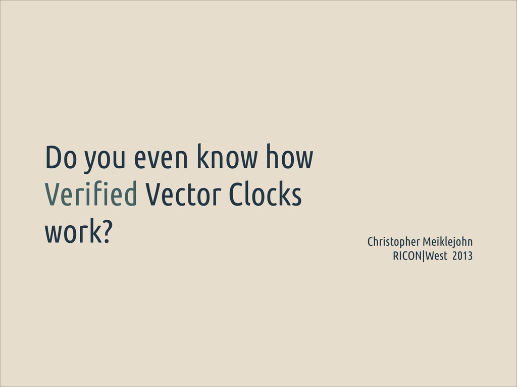 Do you even know how Verified Vector Clocks wor...