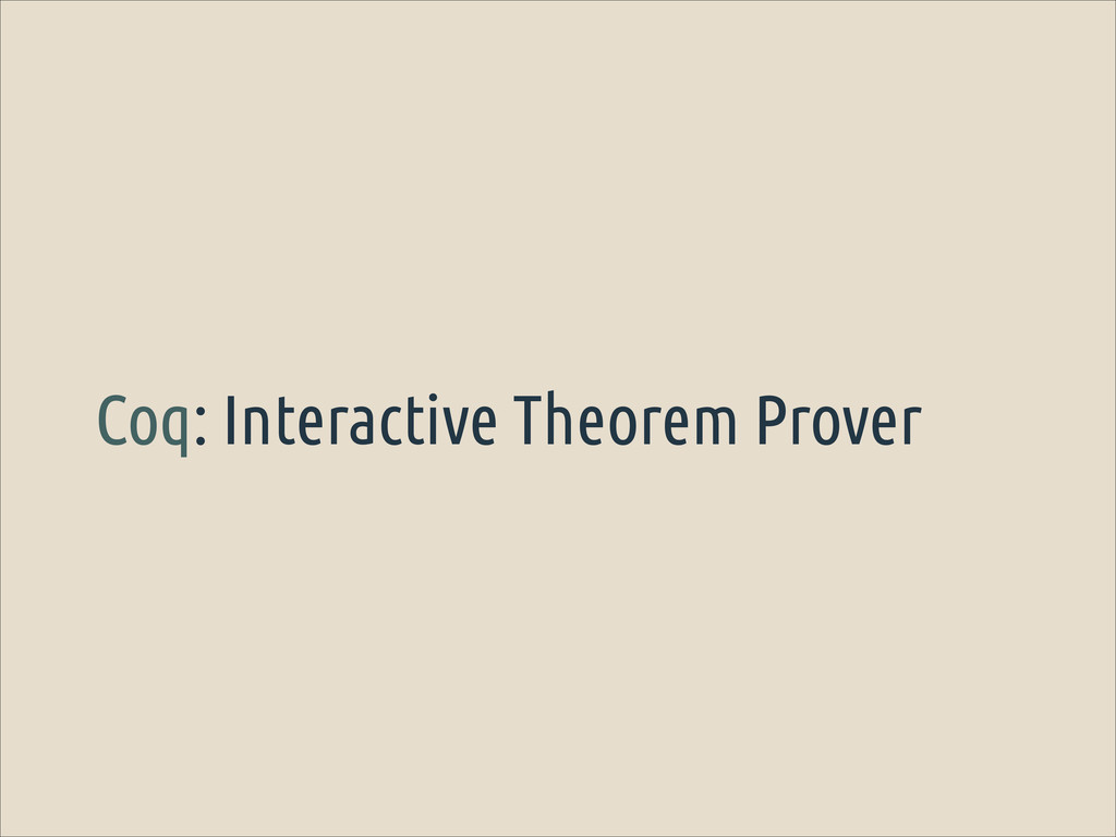Coq: Interactive Theorem Prover