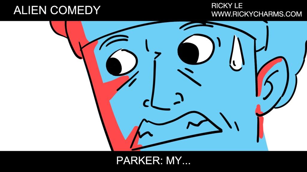ALIEN COMEDY RICKY LE WWW.RICKYCHARMS.COM PARKE...