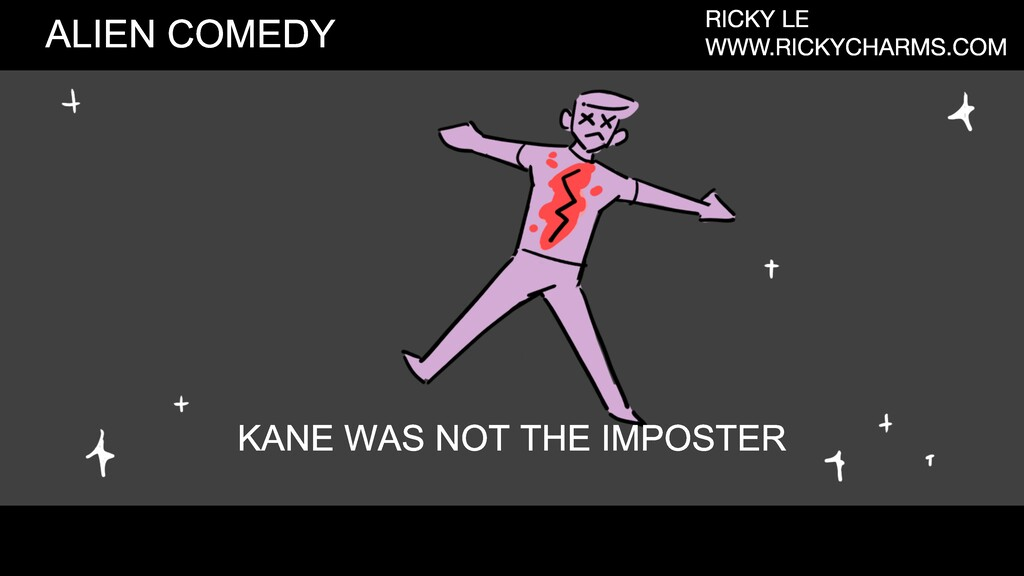 KANE WAS NOT THE IMPOSTER ALIEN COMEDY RICKY LE...