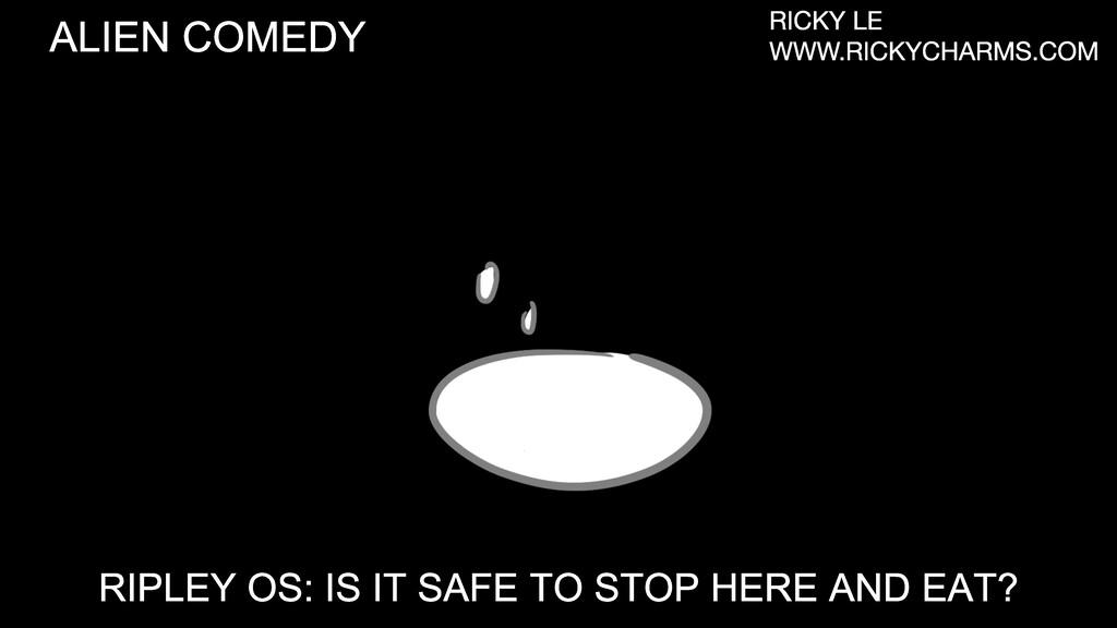ALIEN COMEDY RICKY LE WWW.RICKYCHARMS.COM RIPLE...