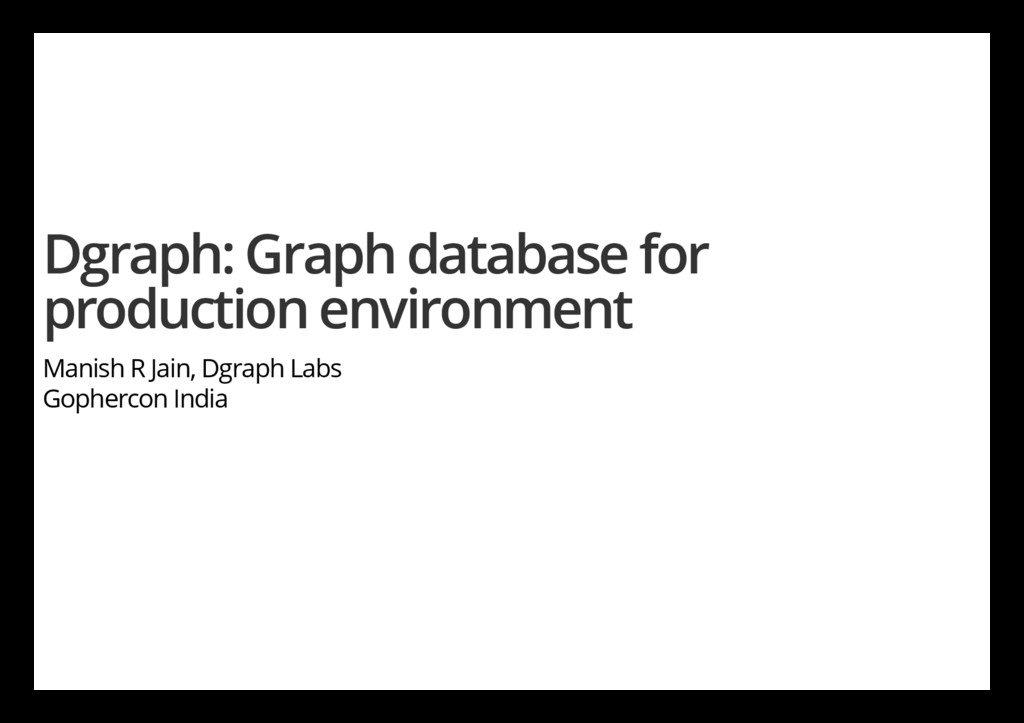 Dgraph: Graph database for production environme...