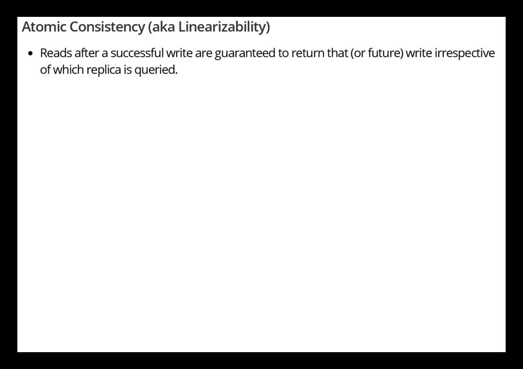 Atomic Consistency (aka Linearizability) Reads ...